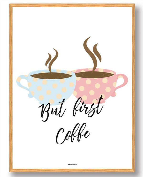 But first coffee - køkkenplakat