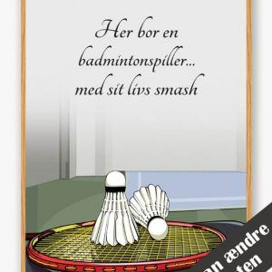 Her bor en badmintonspiller... - plakat
