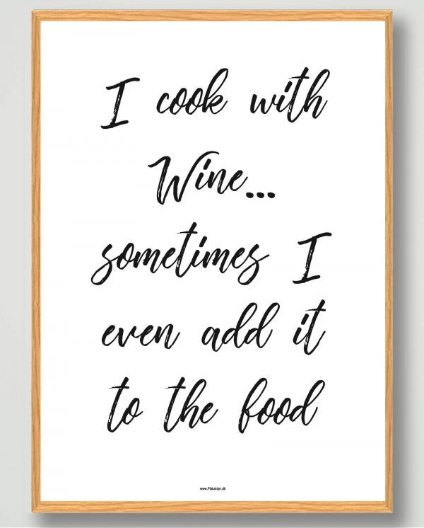 I cook with wine... - plakat