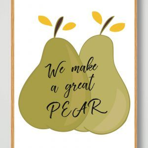 We make a great pear - plakat