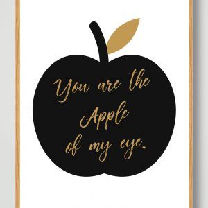 You are the apple of my eye - plakat