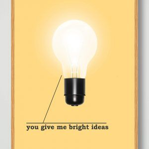 You give me bright ideas - plakat
