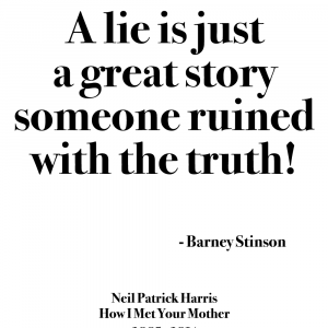 A lie is just a great story