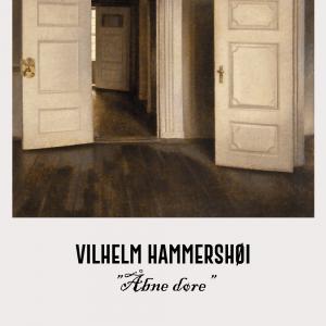 Åbne døre - Vilhelm Hammershøi Kunstplakat