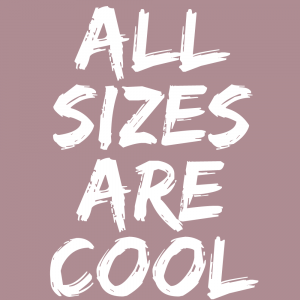 All sizes are cool - Body positivity plakat