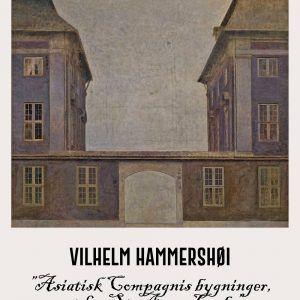 Asiatisk compagnis bygninger - Vilhelm Hammershøi Kunstplakat