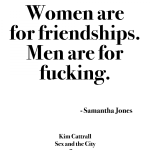 Women are for friendships