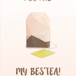 You are my bestea